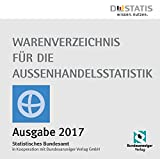 Warenverzeichnis für die Außenhandelsstatistik, Ausgabe 2017, 1 CD-ROMDas offizielle Datenbanksystem in Kooperation mi