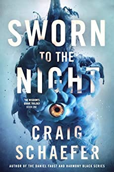 Sworn to the Night (The Wisdom's Grave Trilogy Book 1) (English Edition) di [Schaefer, Craig]