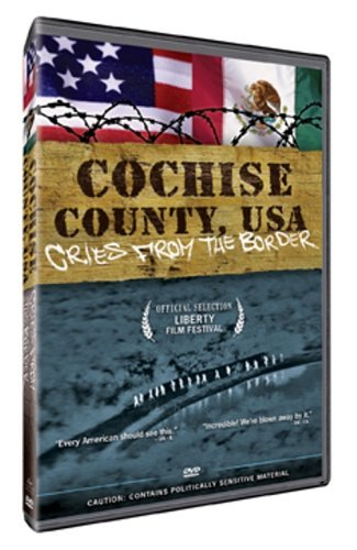 Cochise County USA - Cries from the Border (2005)