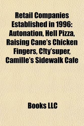 retail-companies-established-in-1996-autonation-hell-pizza-raising-canes-chicken-fingers-ctysuper-ca