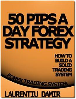 50 Pips A Day Forex Strategy (English Edition) par [Damir, Laurentiu]