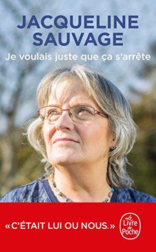 Je voulais juste que ça s'arrête (Documents) por Jacqueline Sauvage