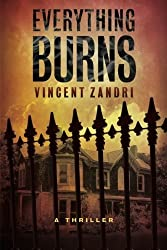Everything Burns by Zandri, Vincent (2015) Paperback