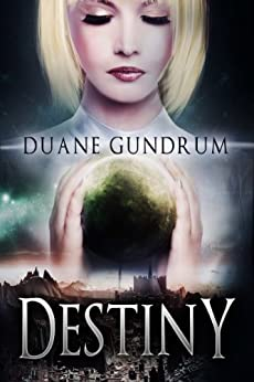 Destiny (English Edition) von [Gundrum, Duane]