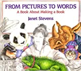 From Pictures to Words: A Book About Making a Book by Janet Stevens (1996-09-01)