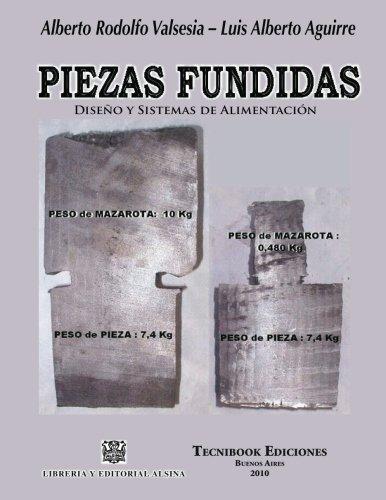 Piezas Fundidas, Diseno y Sistemas de Alimentacion por Aguirre /. Valsesia
