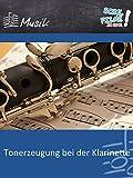 Tonerzeugung bei der Klarinette - Schulfilm Musik