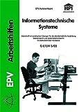 Informationstechnische Systeme: Arbeitsblätter für einen Lehrgang der überbetrieblichen beruflichen Grundbildung im Elektrotechniker-Handwerk ... (Projektreihe Neue E-Berufe)