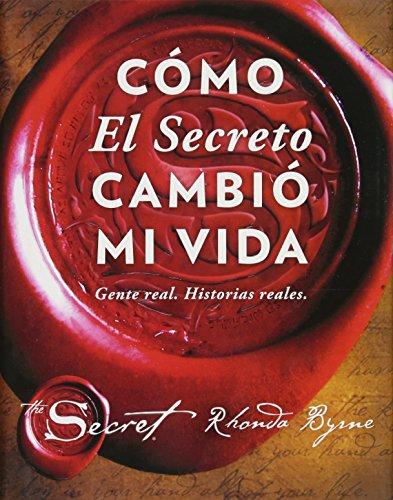 Cómo El Secreto Cambió Mi Vida (How the Secret Changed My Life Spanish Edition): Gente Real. Historias Reales. (Atria Español)