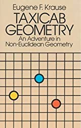 Taxicab Geometry: An Adventure in Non-Euclidean Geometry (Dover Books on Mathematics) by Eugene F. Krause (1987-01-01)