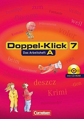 Doppel-Klick - Allgemeine Ausgabe, Nord, Nordrhein-Westfalen: 7. Schuljahr - Arbeitsheft A mit Lösungen und CD-ROM