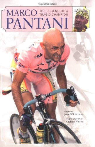 Marco Pantani: The Legend of a Tragic Champion por John Wilcockson