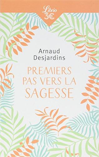 Premiers pas vers la sagesse par Arnaud Desjardins