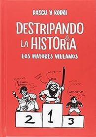 Destripando la historia. Los mayores villanos par Rodrigo Septien