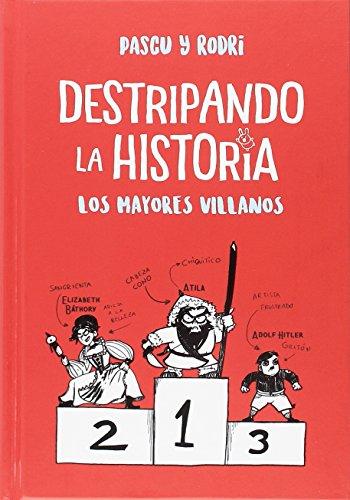 Los mayores villanos (Destripando la historia 1) (No ficción ilustrados) por Rodrigo Septien