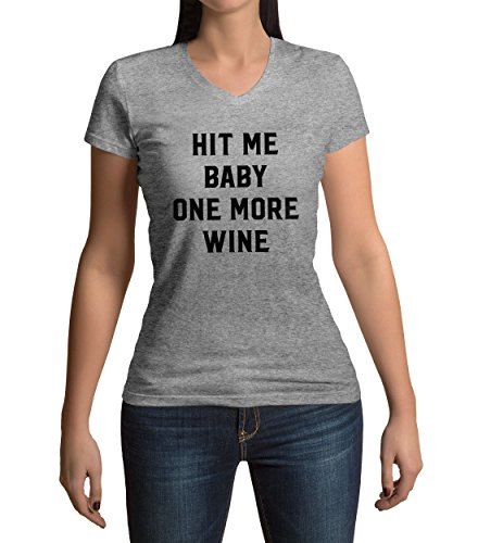Funny Hit Me Baby One More Wine Tumblr Damen V-neck T-shirt S (Jersey S/s Tee Baby)