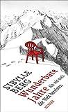 Wunderbare Jahre: Als wir noch die Welt bereisten - Sibylle Berg