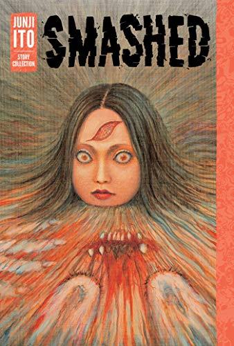 Smashed: Junji Ito Story Collection