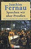 Sprechen wir über Preussen: Die Geschichte der armen Leute