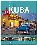 Best of KUBA - 66 Highlights - Ein Bildband mit über 180 Bildern auf 140 Seiten - STÜRTZ Verlag (Best of - 66 Highlights)