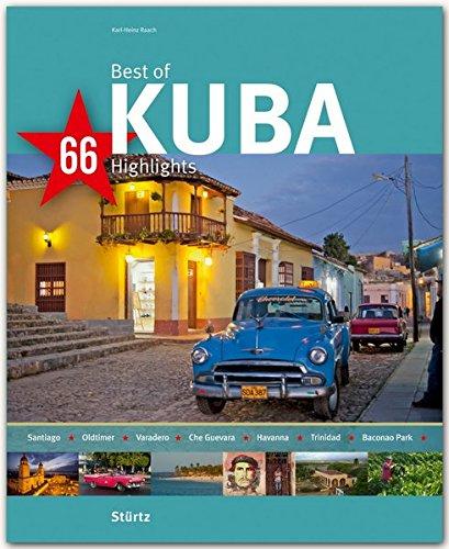Best of KUBA - 66 Highlights - Ein Bildband mit über 180 Bildern auf 140 Seiten - STÜRTZ - über Oldtimer Bücher