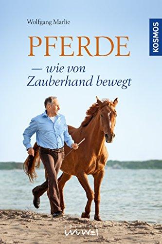 Pferde - wie von Zauberhand bewegt (German Edition)