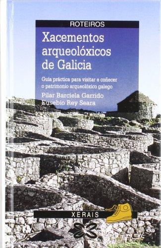 Xacementos arqueolóxicos de Galicia (Turismo / Ocio - Montes E Fontes - Roteiros)