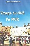 Telecharger Livres Voyage au dela du Mur (PDF,EPUB,MOBI) gratuits en Francaise