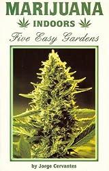 Marijuana Indoors: Five Easy Gardens by Jorge Cervantes (1999-01-01)