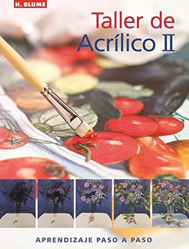 Taller de acrílico II (Artes, técnicas y métodos) por Karen S. J. Keable