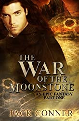 The War of the Moonstone by Jack Conner (2013-11-28)