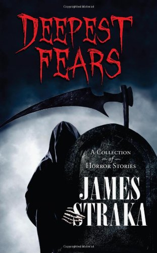 Deepest Fears: A Collection of Horror Stories
