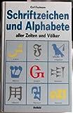 Schriftzeichen und Alphabete aller Zeiten und Völker - Carl Faulmann