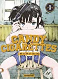 Candy & cigarettes Tome 1