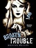 Broken Trouble (Broken Storm Book 1)