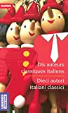 Bilingue Dix auteurs classiques italiens