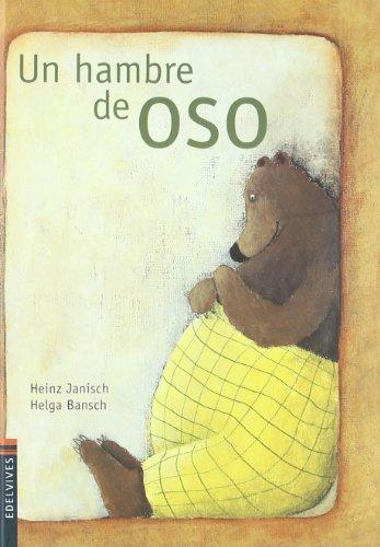 Un hambre de oso (Álbumes ilustrados) por Heinz Janisch