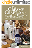 The Creamy Craft of Cosmetic Making with Essential Oils and their friends (English Edition)