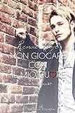 Non giocare con il mio cuore (Loving you Vol. 2) (Italian Edition)