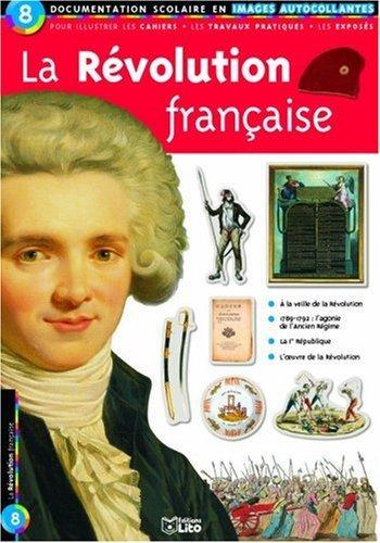 La Rvolution franaise : Documentation scolaire en images autocollantes - Ds 7 ans by Pauline Piettre (2003-08-28)