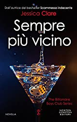 Sempre più vicino (The Billionaire Boys Club Series Vol. 4)