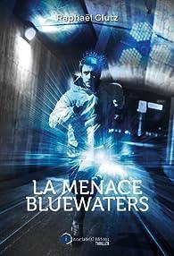 La menace BlueWaters par Raphael Glutz