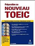 Préparation au nouveau TOEIC®: Exercices pratiques et test blanc sur la nouvelle formule du TOEIC®...