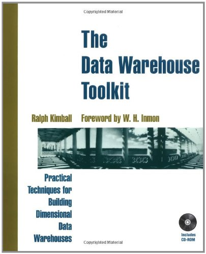 The Data Warehouse Toolkit: Practical Techniques for Building Dimensional Data Warehouses