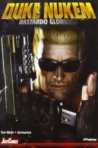 Duke Nukem. Glorious bastard