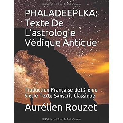 PHALADEEPLKA: Texte De L'astrologie Védique Antique: Traduction Française de12 ème Siècle Texte Sanscrit Classique