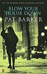 Blow Your House Down (VMC) by Pat Barker (1990-06-07)