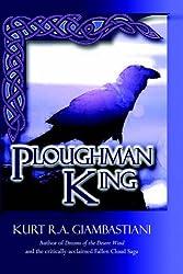 Ploughman King by Kurt R.A. Giambastiani (5-Sep-2005) Paperback