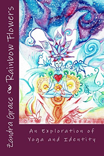 Rainbow Flowers: An Exploration of Yoga and Identity (English Edition)