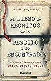 Libros Descargar en linea El libro de los hechizos de lo perdido y lo encontrado Joven adulto (PDF y EPUB) Espanol Gratis